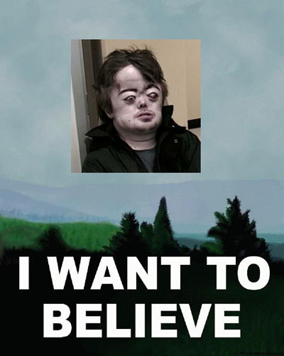 http://pics.fort90.com/forum/I_want_to_believe.jpg